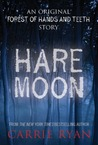 Hare Moon (The Forest of Hands and Teeth)