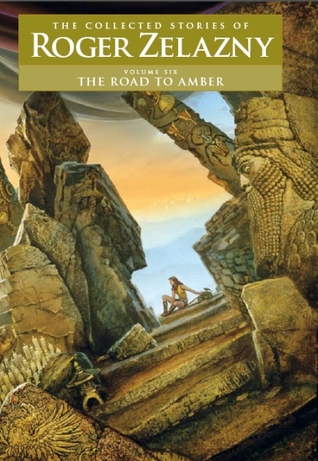 The Road to Amber by Roger Zelazny