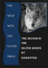 The Wolf With The Silver Smile (Silver, #2)