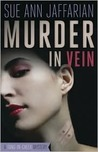 Murder in Vein by Sue Ann Jaffarian