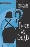 Twice As Dead by Sue Ann Jaffarian