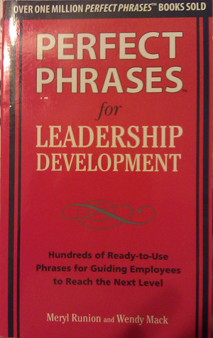 Perfect Phrases for Leadership Development by Meryl Runion