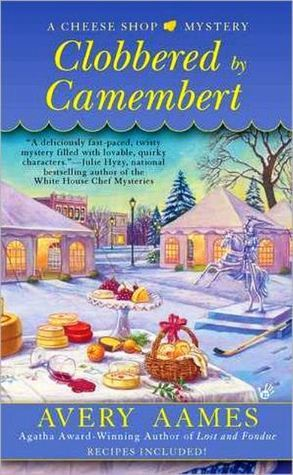 Clobbered by Camembert by Avery Aames