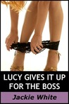 Lucy gives it up for the boss
