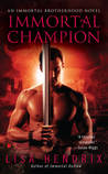 Immortal Champion by Lisa Hendrix