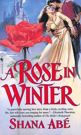 A Rose in Winter by Shana Abe