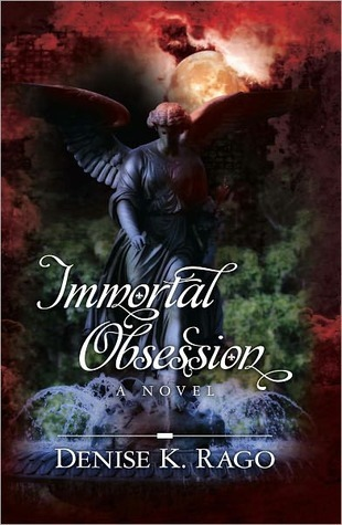 Immortal Obsession by Denise K. Rago