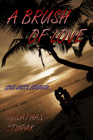 A Brush of Love by Jonathan Sturak