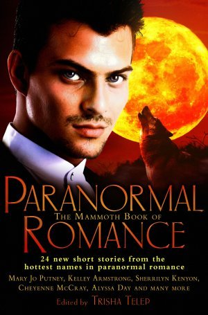 The Mammoth Book of Paranormal Romance by Trisha Telep