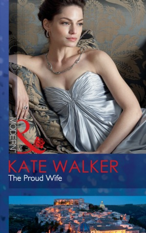 The Proud Wife by Kate Walker