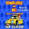 Bumblebee &amp; Me: Life as a G1 Transformer