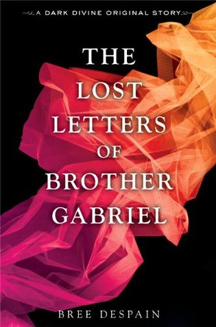 The Lost Letters of Brother Gabriel by Bree Despain