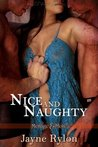 Nice and Naughty by Jayne Rylon
