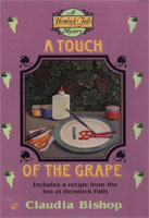 A Touch of the Grape (Hemlock Falls Mysteries, #6)