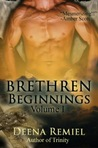 Brethren Beginnings: Volume 1 (Brethren,  #0.5)