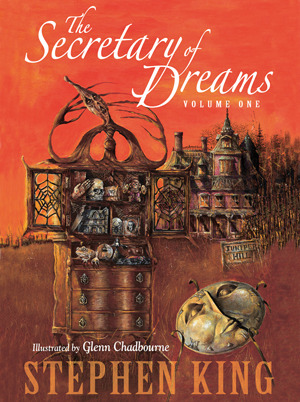 The Secretary of Dreams, Vol. One by Stephen King