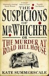 The Suspicions Of Mr Whicher Or The Murder At Road Hill House