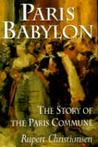 Paris Babylon: the Story of the Paris Commune