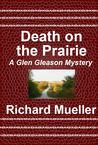 Death on the Prarie (A Glen Gleason Mystery)
