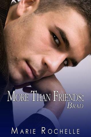 More Than Friends: Brad (The Drace Brothers #4)