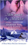 Men Under the Mistletoe by Josh Lanyon