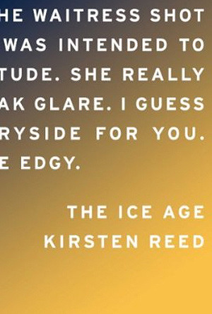 The Ice Age by Kirsten Reed