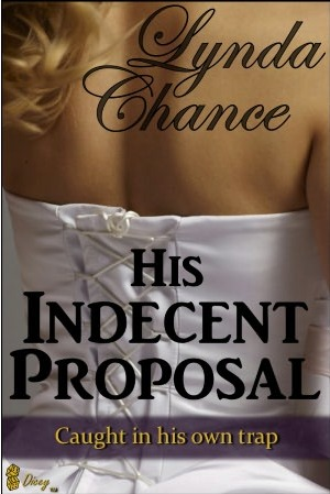 His Indecent Proposal by Lynda Chance