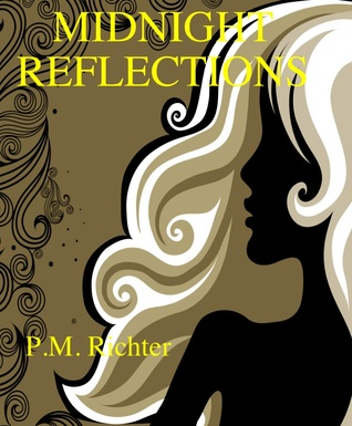 Midnight Reflections by P.M. Richter