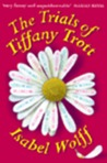 Trials of Tiffany Trott by Isabel Wolff