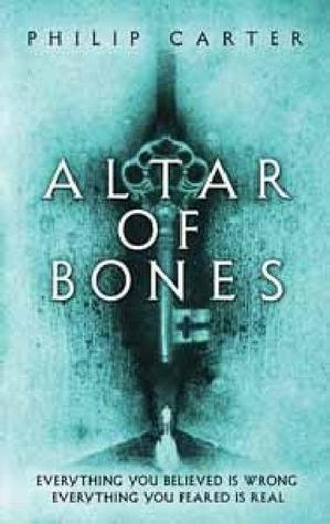 Altar of Bones by Philip Carter