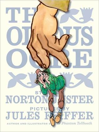 The Odious Ogre by Norton Juster