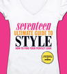 Seventeen Ultimate Guide to Style by Ann Shoket