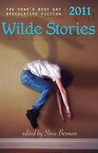 Wilde Stories 2011: The Year's Best Gay Speculative Fiction