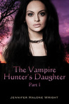 The Vampire Hunter's Daughter (The Vampire Hunter's Daughter #1)