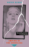 Empire of the Senseless by Kathy Acker