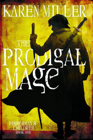 The Prodigal Mage by Karen Miller