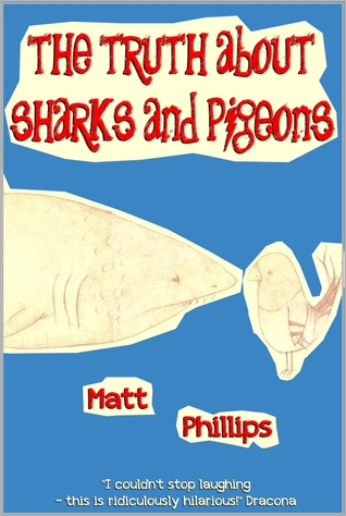The Truth about Sharks and Pigeons by Matt  Phillips
