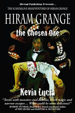 Hiram Grange and the Chosen One by Kevin Lucia