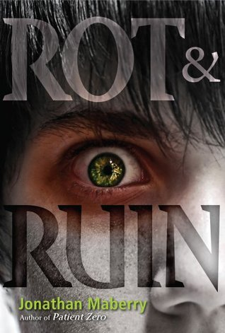Rot &amp; Ruin (Benny Imura #1)