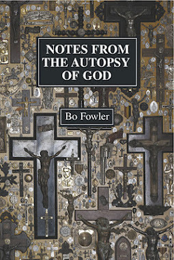 Notes From the Autopsy of God by Bo Fowler