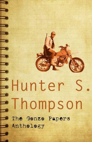 The Gonzo Papers Anthology by Hunter S. Thompson