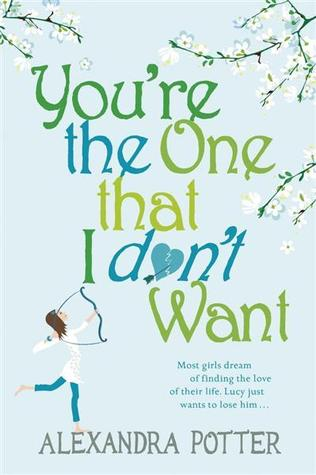 You're The One That I Don't Want by Alexandra Potter