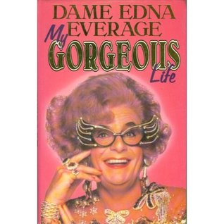 My Gorgeous Life by Barry Humphries
