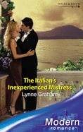 The Italian's Inexperienced Mistress by Lynne Graham