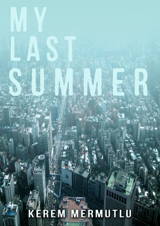My Last Summer by Kerem Mermutlu