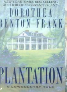 Plantation by Dorothea Benton Frank