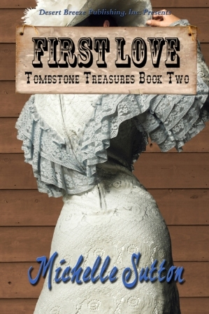 Free download First Love (Tombstone Treasures #2) by Michelle Sutton PDF