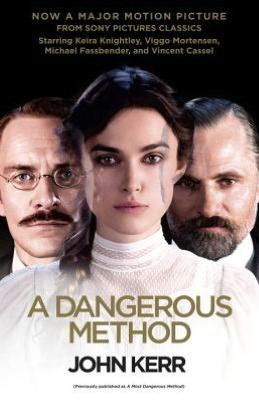 A Dangerous Method: The Story of Jung, Freud &amp; Sabina Spielrein