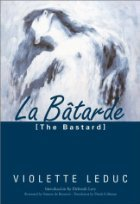 La Bâtarde [The Bastard] by Violette Leduc