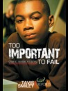 Too important to fail : saving America's boys : Tavis Smiley reports.